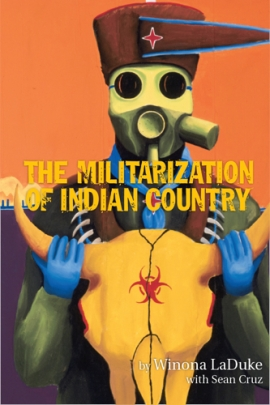 bookcover for Militarization of Indian Country (Author: Winona LaDuke)